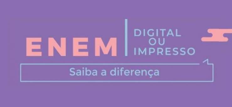ENEM – Digital ou Impresso